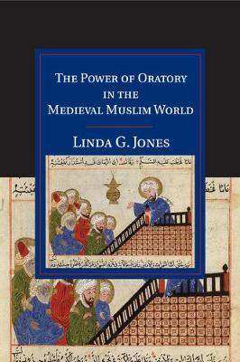 The Power of Oratory in the Medieval Muslim World