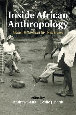Inside African Anthropology: Monica Wilson and her Interpreters