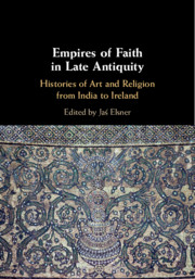 Empires of Faith in Late Antiquity