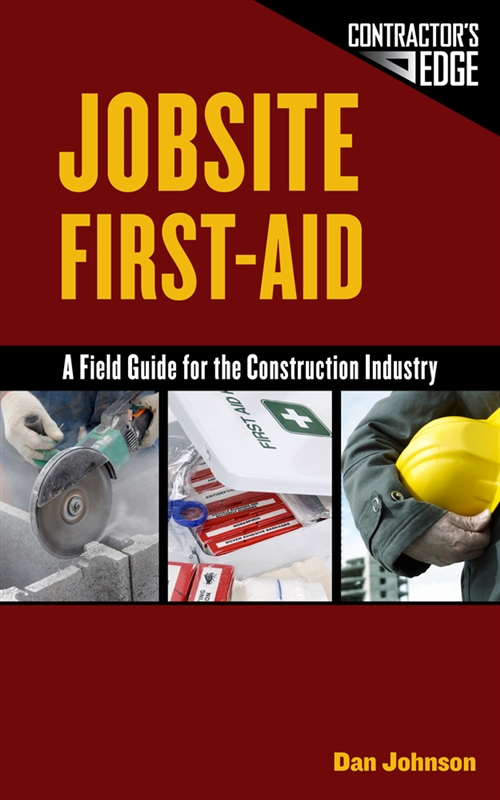 Jobsite First Aid : A Field Guide for the Construction Industry