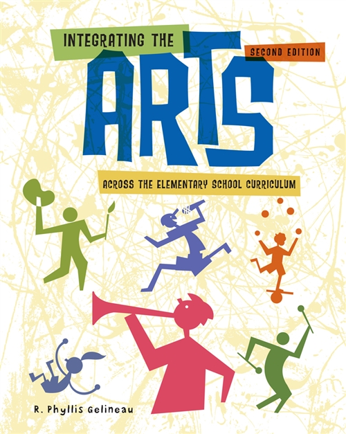 Integrating the Arts Across the Elementary School Curriculum