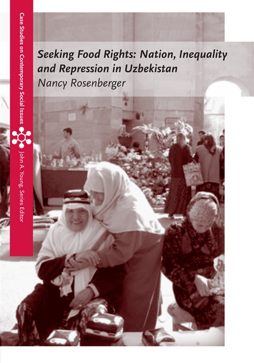 Seeking Food Rights : Nation, Inequality and Repression in Uzbekistan