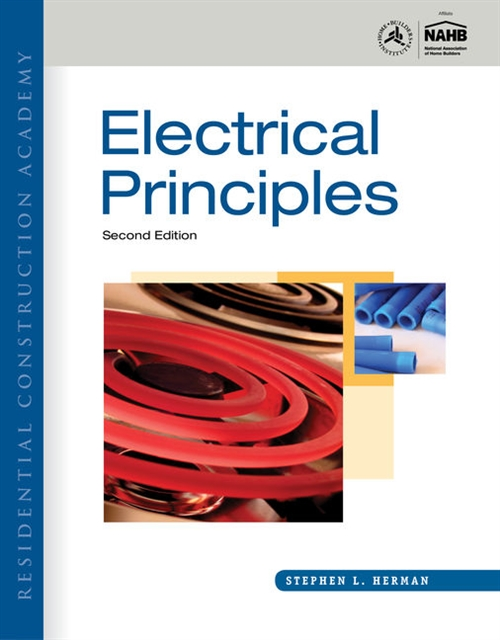 Residential Construction Academy : Electrical Principles