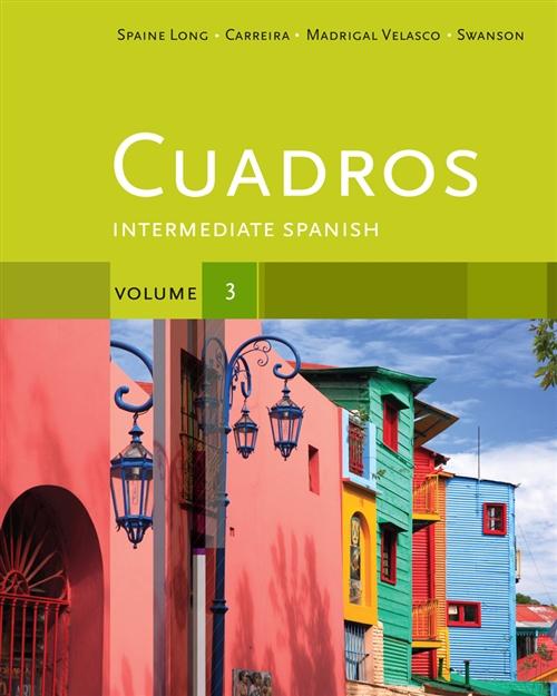 Cuadros Student Text, Volume 3 of 4 : Intermediate Spanish