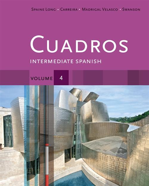 Cuadros Student Text, Volume 4 of 4 : Intermediate Spanish