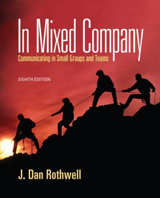 In Mixed Company : Communicating in Small Groups