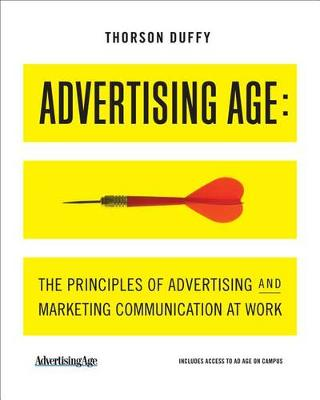 Advertising Age : The Principles of Advertising and Marketing  Communication at Work (with Ad Age on Campus Printed Access Card)