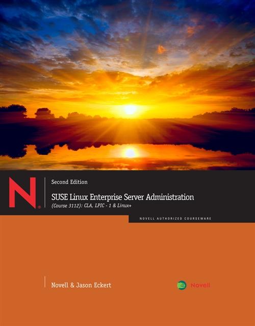 SUSE Linux Enterprise Server Administration (Course 3112) : CLA, LPIC -  1 & Linux+