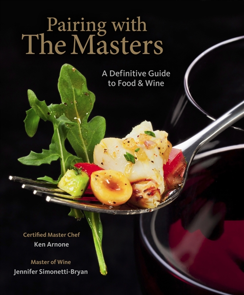 Pairing with the Masters : A Definitive Guide to Food and Wine
