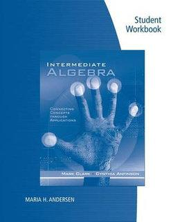 Student Workbook for Clark/Anfinson's Intermediate Algebra: Connecting  Concepts through Applications