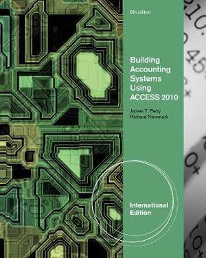 Building Accounting Systems Using Access 2010, International Edition