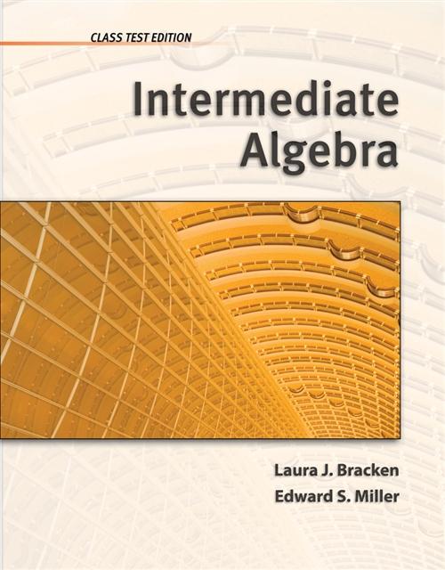 Intermediate Algebra: Class Test Edition
