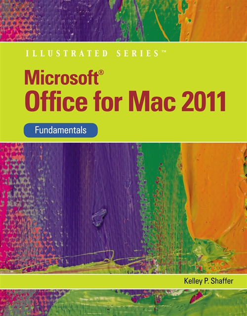 Microsoft� Office 2011 for Macintosh, Illustrated Fundamentals