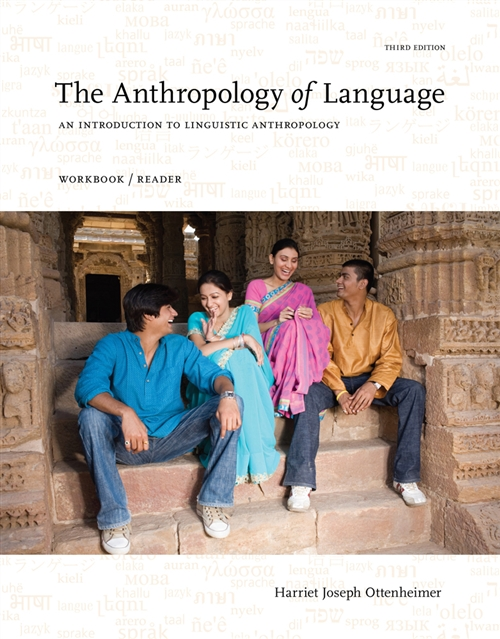 The Anthropology of Language : An Introduction to Linguistic  Anthropology Workbook/Reader