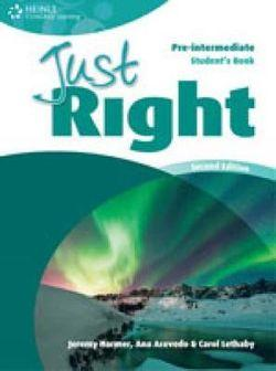 Just Right - Pre Intermediate Student Book - CEF A2 / B1 2nded