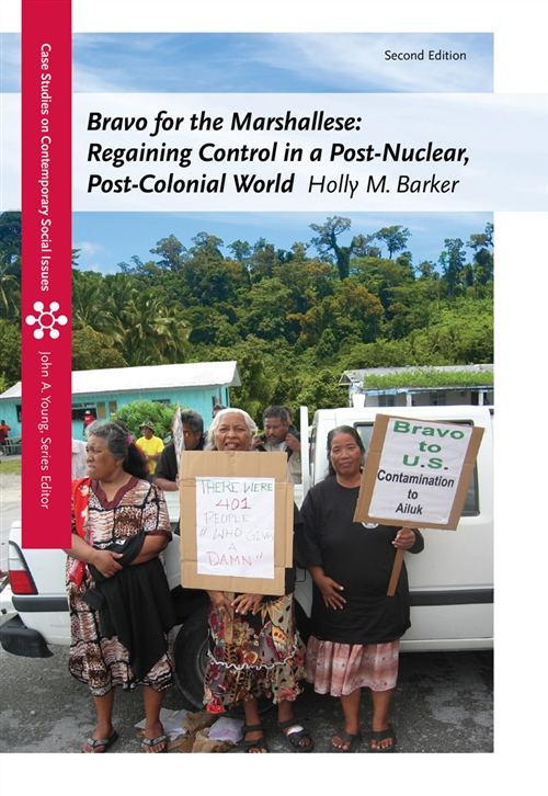 Bravo for the Marshallese : Regaining Control in a Post-Nuclear,  Post-Colonial World
