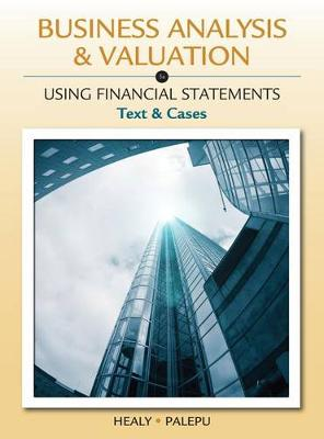 Business Analysis and Valuation: Using Financial Statements, Text and Cases (with Thomson Analytics Printed Access Card)
