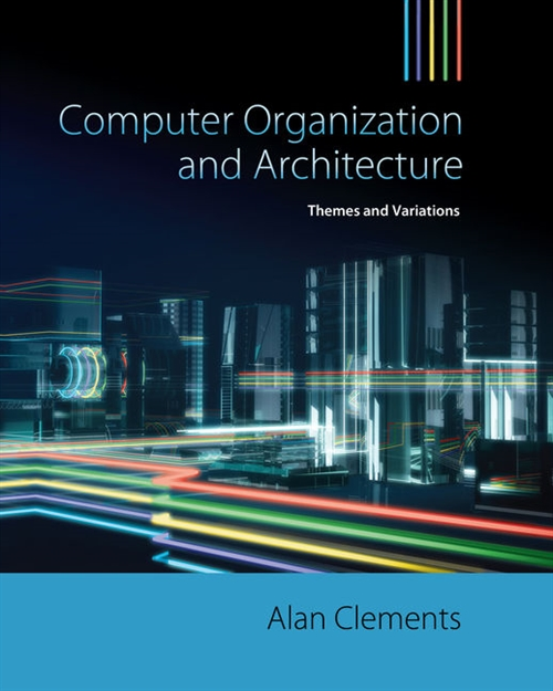 Computer Organization & Architecture : Themes and Variations