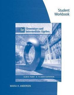 Student Workbook for Tussy/Gustafson's Elementary and Intermediate  Algebra, 5th