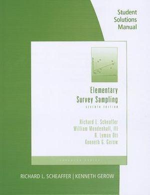 Student Solutions Manual for Scheaffer/Mendenhall/Ott/Gerow's  Elementary Survey Sampling