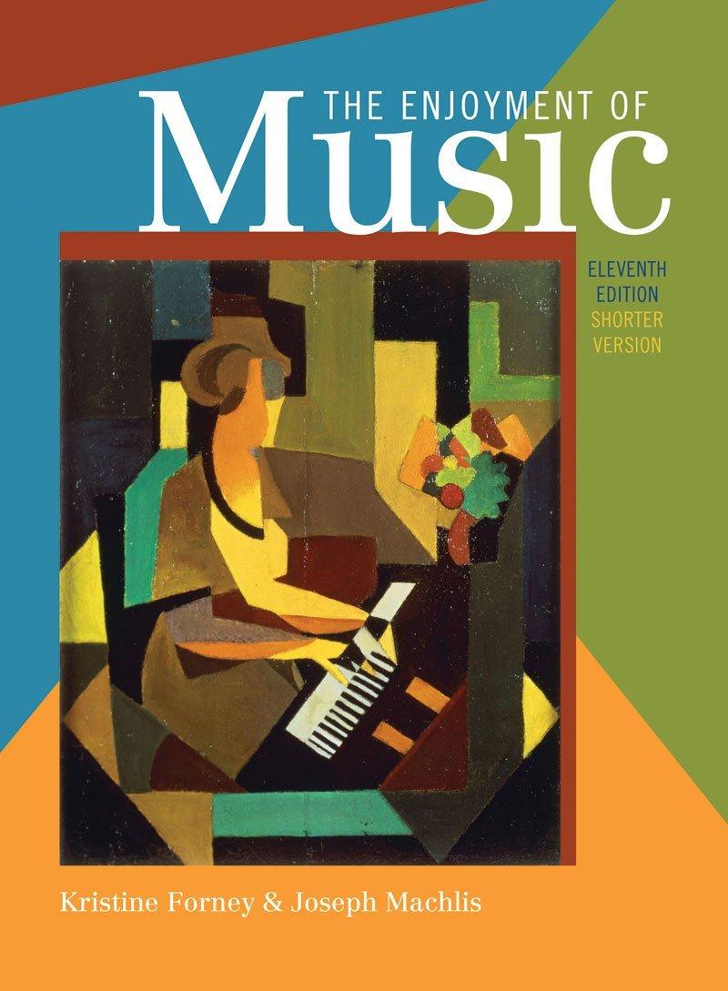 Enjoyment of Music 11E Shorter Edition + Student DVD + Norton Recordings (Shorter) 11E 4 CDs