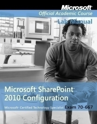 Exam 70-667 Microsoft Office SharePoint 2010 Configuration Lab Manual