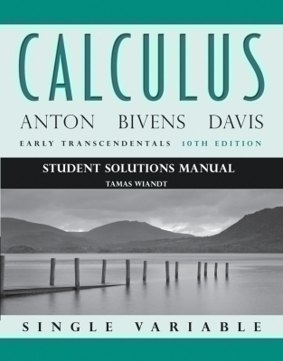 Student Solutions Manual to accompany Calculus Early Transcendentals, Single Variable, 10e