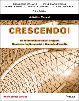 Crescendo: An Intermediate Italian Program, Activities Manual Binder Ready Version