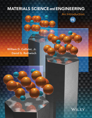 Materials Science and Engineering - an Introduction 9E with WileyPLUS Card