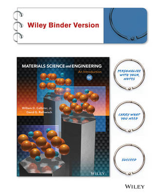 Materials Science & Engineering an Introduction 9E Binder Ready Version + WileyPlus Registration Card