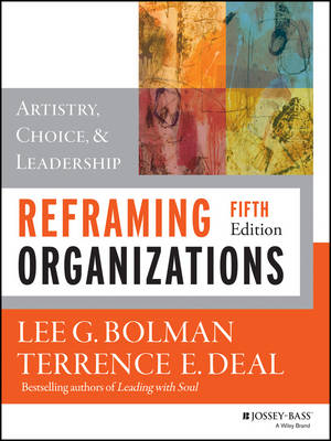 Reframing Organizations 5E