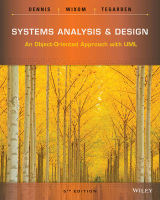 Systems Analysis and Design: An Object Oriented Approach with UML