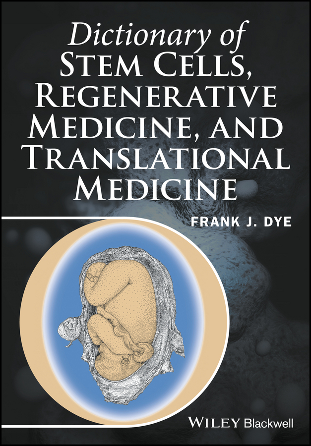 Dictionary of Stem Cells, Regenerative Medicine, and Translational Medicine