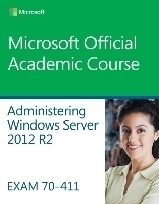 70-411 Administering Windows Server 2012 R2