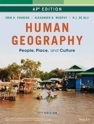 Human Geography: People, Place, and Culture, Eleventh Edition Advanced Placement Edition (High School)