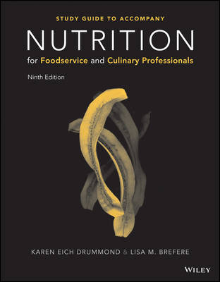 Nutrition for Foodservice and Culinary Professionals 9e Student Study Guide