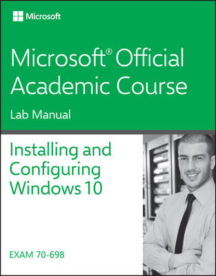70-698 Installing and Configuring Windows 10 Lab Manual