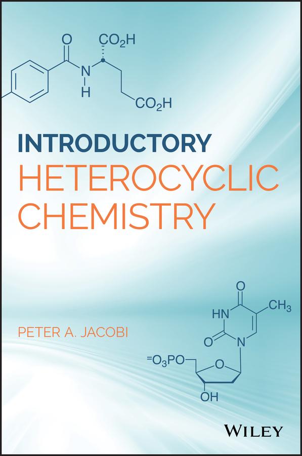 Introduction to Heterocyclic Chemistry