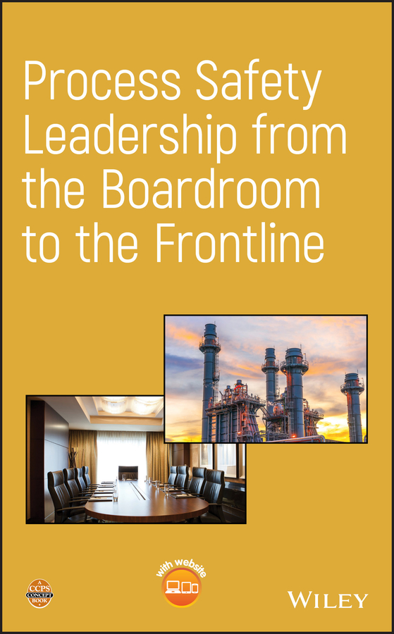 Process Safety Leadership from the Boardroom to the Frontline