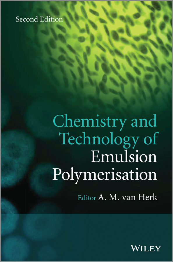 Chemistry and Technology of Emulsion Polymerisation