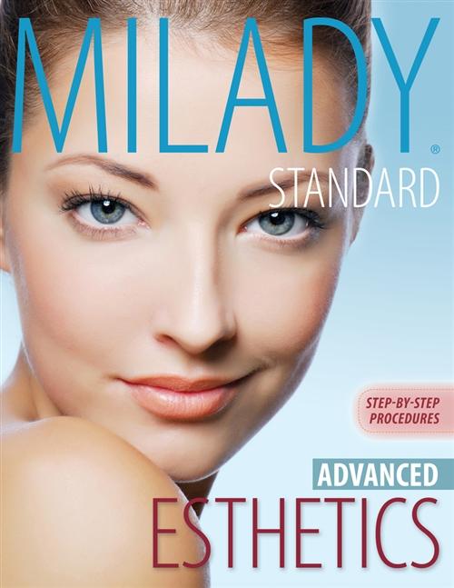 Milady's Standard Esthetics : Advanced Step-by-Step Procedures, Spiral  bound Version