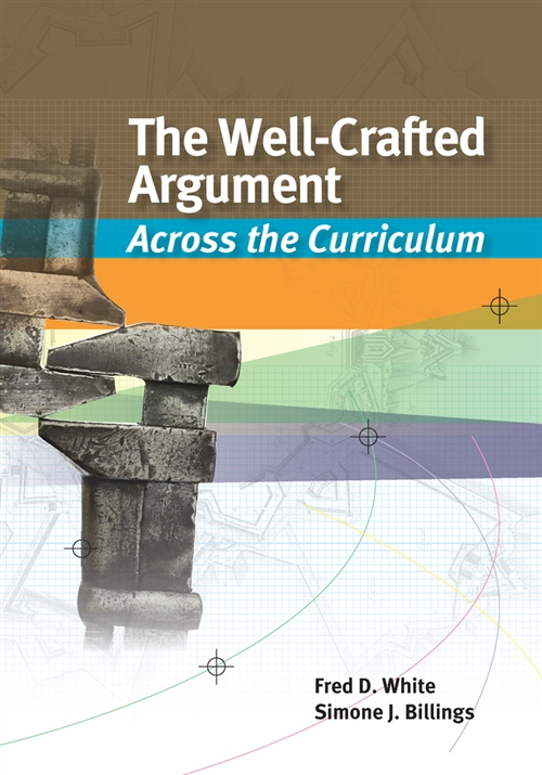 The Well-Crafted Argument : Across the Curriculum