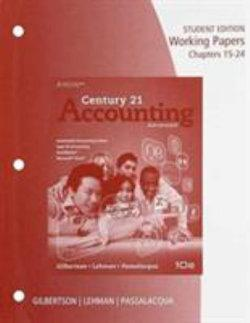 Working Papers, Chapter 15-24 for Gilbertson/Lehman/Passalacqua's  Century 21 Accounting: Advanced, 10th