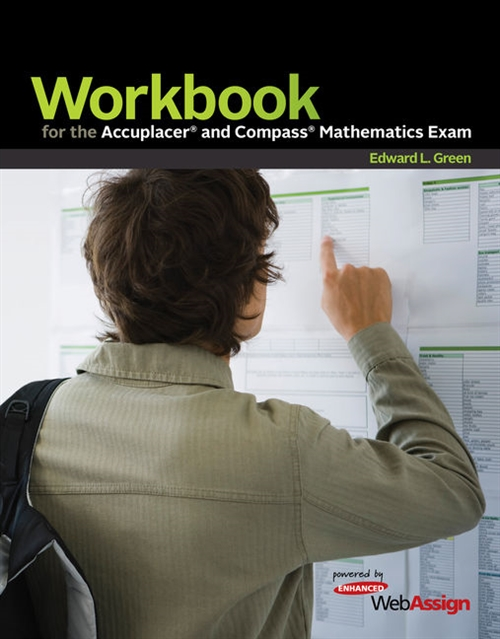Workbook for the Accuplacer and Compass Mathematics Exam : powered by  WebAssign