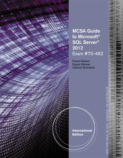 MCSA Guide to Microsoft SQL Server 2012 (Exam 70-462)
