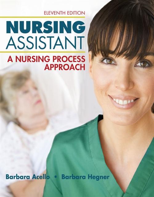 Nursing Assistant : A Nursing Process Approach