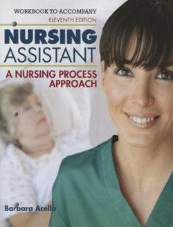 Workbook for Acello/Hegner's Nursing Assistant: A Nursing Process  Approach, 11th