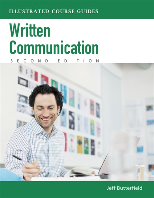 Written Communication : Illustrated Course Guides (with Computing  CourseMate with eBook Printed Access Card)