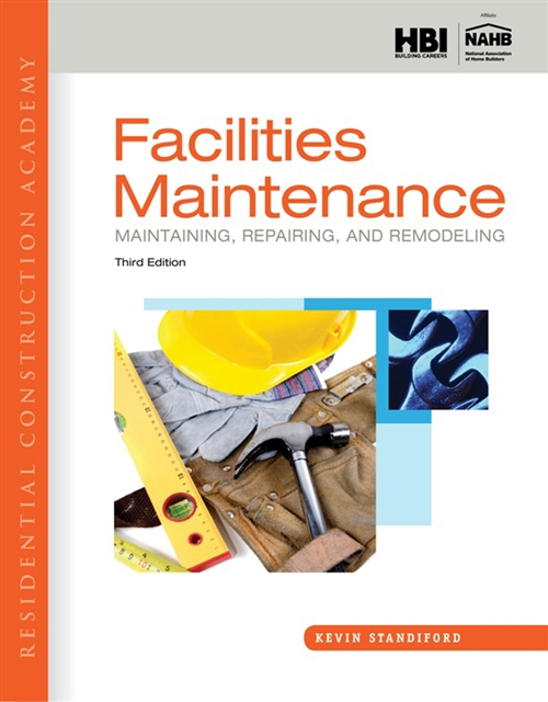 Residential Construction Academy : Facilities Maintenance: Maintaining,  Repairing, and Remodeling
