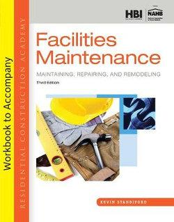 Student Workbook for Standiford's Residential Construction Academy:  Facilities Maintenance, 3rd